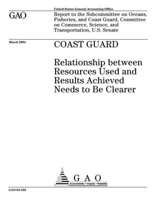 Primary view of object titled 'Coast Guard Programs: Relationship between Resources Used and Results Achieved Needs to Be Clearer'.