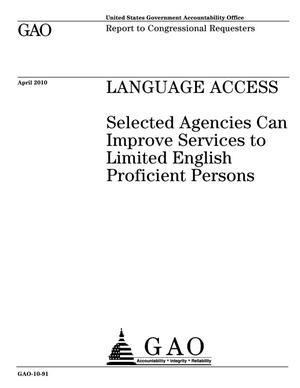 Primary view of object titled 'Language Access: Selected Agencies Can Improve Services to Limited English Proficient Persons'.