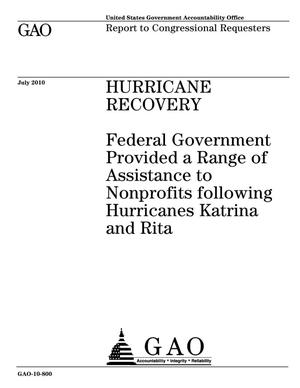Primary view of object titled 'Hurricane Recovery: Federal Government Provided a Range of Assistance to Nonprofits following Hurricanes Katrina and Rita'.