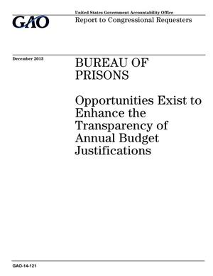 Primary view of object titled 'Bureau of Prisons: Opportunities Exist to Enhance the Transparency of Annual Budget Justifications'.