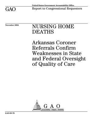 Primary view of object titled 'Nursing Home Deaths: Arkansas Coroner Referrals Confirm Weaknesses in State and Federal Oversight of Quality of Care'.