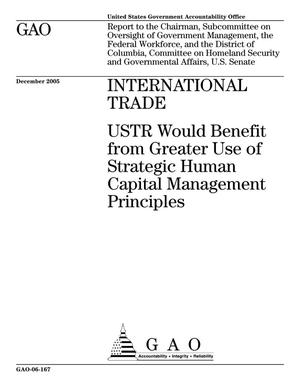 Primary view of object titled 'International Trade: USTR Would Benefit from Greater Use of Strategic Human Capital Management Principles'.