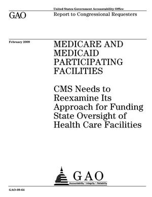 Primary view of object titled 'Medicare and Medicaid Participating Facilities: CMS Needs to Reexamine Its Approach for Funding State Oversight of Health Care Facilities'.