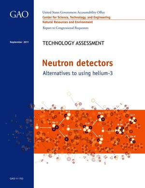 Primary view of object titled 'Technology Assessment: Neutron Detectors: Alternatives to Using Helium-3'.