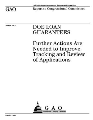 Primary view of object titled 'DOE Loan Guarantees: Further Actions Are Needed to Improve Tracking and Review of Applications'.
