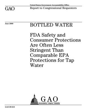 Primary view of object titled 'Bottled Water: FDA Safety and Consumer Protections Are Often Less Stringent Than Comparable EPA Protections for Tap Water'.