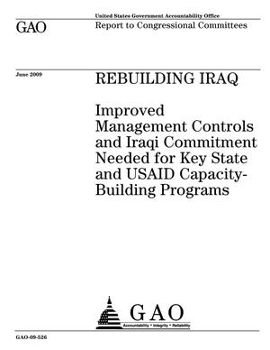 Primary view of object titled 'Rebuilding Iraq: Improved Management Controls and Iraqi Commitment Needed for Key State and USAID Capacity-Building Programs'.