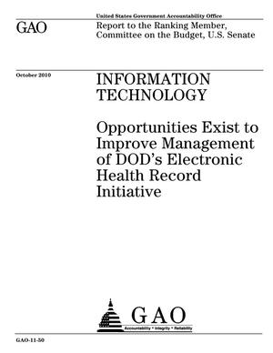 Primary view of object titled 'Information Technology: Opportunities Exist to Improve Management of DOD's Electronic Health Record Initiative'.