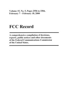 Primary view of object titled 'FCC Record, Volume 15, No. 5, Pages 2556 to 3384, February 7 - February 18, 2000'.