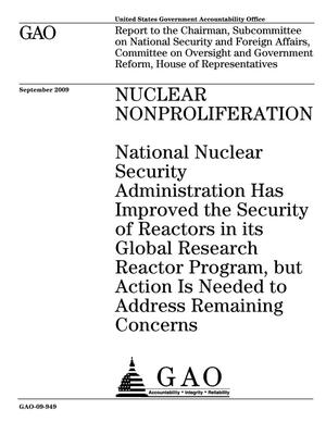 Primary view of object titled 'Nuclear Nonproliferation: National Nuclear Security Administration Has Improved the Security of Reactors in its Global Research Reactor Program, but Action Is Needed to Address Remaining Concerns'.