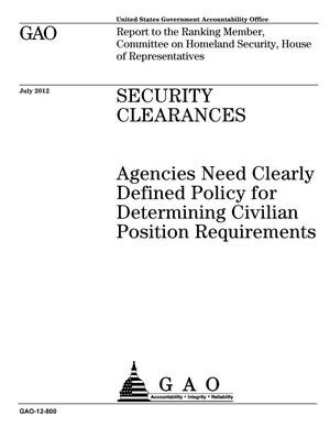 Primary view of object titled 'Security Clearances: Agencies Need Clearly Defined Policy for Determining Civilian Position Requirements'.