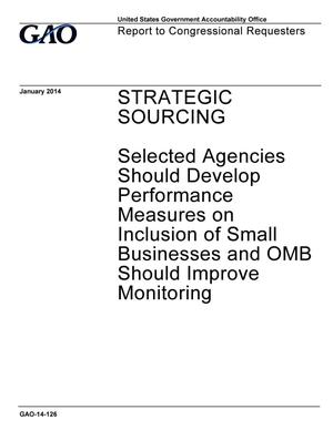Primary view of object titled 'Strategic Sourcing: Selected Agencies Should Develop Performance Measures on Inclusion of Small Businesses and OMB Should Improve Monitoring'.