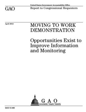 Primary view of object titled 'Moving to Work Demonstration: Opportunities Exist to Improve Information and Monitoring'.