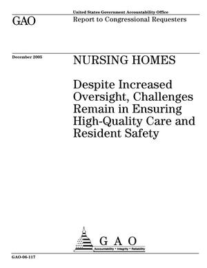 Primary view of object titled 'Nursing Homes: Despite Increased Oversight, Challenges Remain in Ensuring High-Quality Care and Resident Safety'.