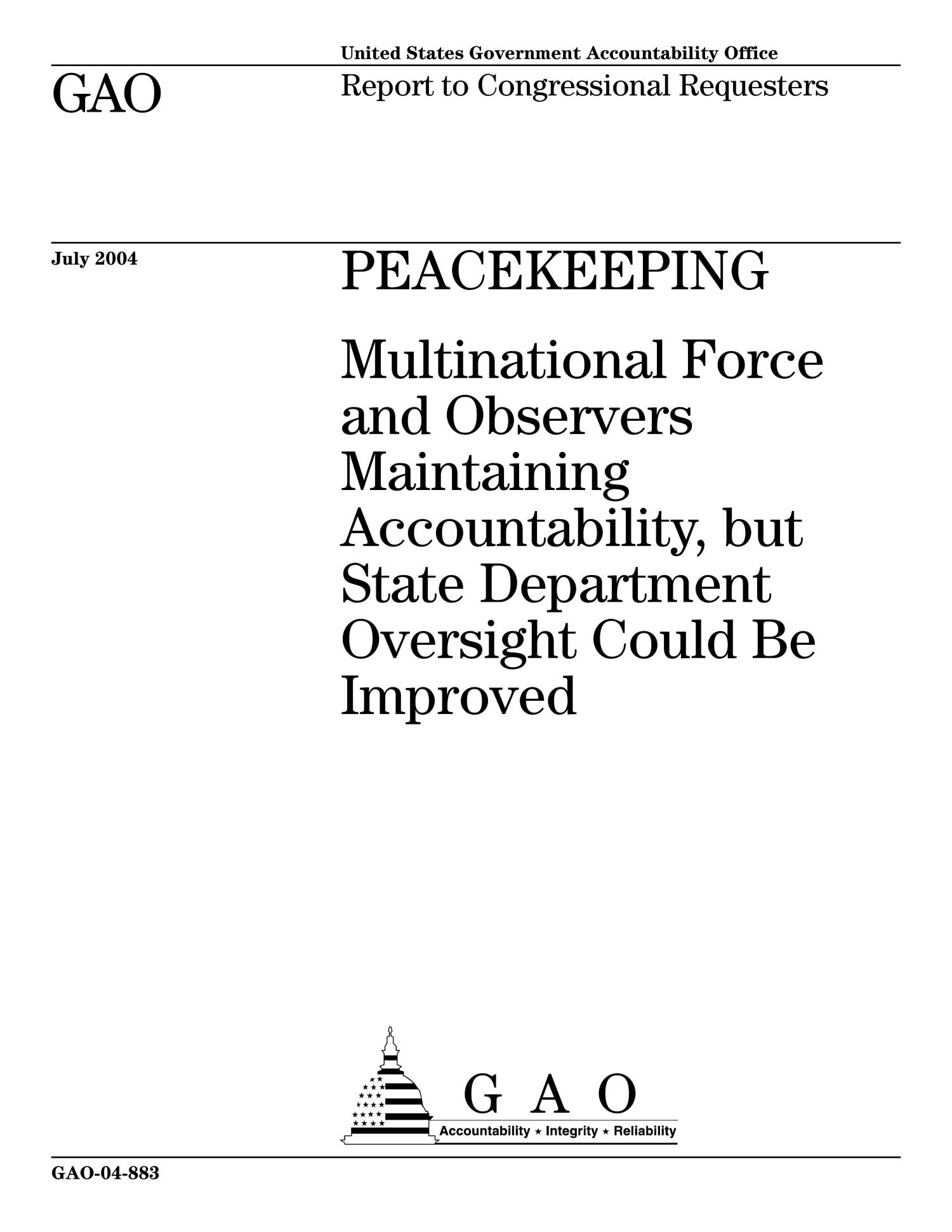 Peacekeeping: Multinational Force And Observers Maintaining Accountability, but State Department Oversight Could Be Improved                                                                                                      [Sequence #]: 1 of 67