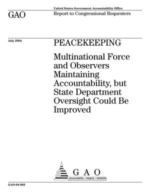 Primary view of object titled 'Peacekeeping: Multinational Force And Observers Maintaining Accountability, but State Department Oversight Could Be Improved'.
