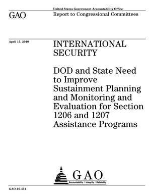 Primary view of object titled 'International Security: DOD and State Need to Improve Sustainment Planning and Monitoring and Evaluation for Section 1206 and 1207 Assistance Programs'.