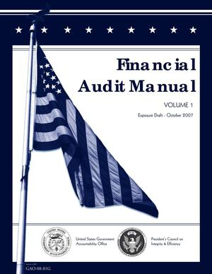 Primary view of object titled 'Financial Audit Manual: Volume 1, Exposure Draft, October 2007 (Superseded by GAO-08-585G)'.