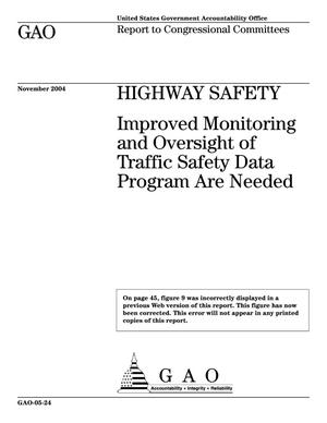 Primary view of object titled 'Highway Safety: Improved Monitoring and Oversight of Traffic Safety Data Program Are Needed'.