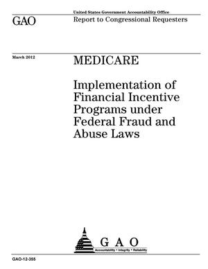 Primary view of object titled 'Medicare: Implementation of Financial Incentive Programs under Federal Fraud and Abuse Laws'.