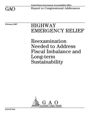 Primary view of object titled 'Highway Emergency Relief: Reexamination Needed to Address Fiscal Imbalance and Long-term Sustainability'.