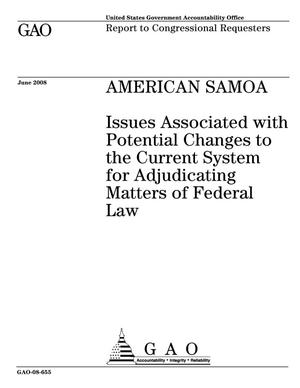 Primary view of object titled 'American Samoa: Issues Associated with Potential Changes to the Current System for Adjudicating Matters of Federal Law'.