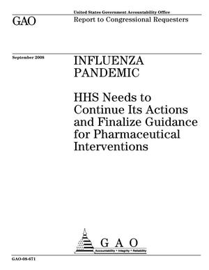 Primary view of object titled 'Influenza Pandemic: HHS Needs to Continue Its Actions and Finalize Guidance for Pharmaceutical Interventions'.