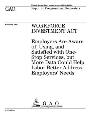 Primary view of object titled 'Workforce Investment Act: Employers Are Aware of, Using, and Satisfied with One-Stop Services, but More Data Could Help Labor Better Address Employers' Needs'.
