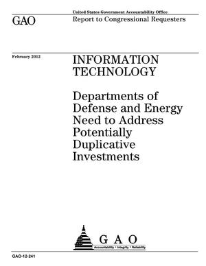 Primary view of object titled 'Information Technology: Departments of Defense and Energy Need to Address Potentially Duplicative Investments'.