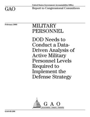 Primary view of object titled 'Military Personnel: DOD Needs to Conduct a Data-Driven Analysis of Active Military Personnel Levels Required to Implement the Defense Strategy'.