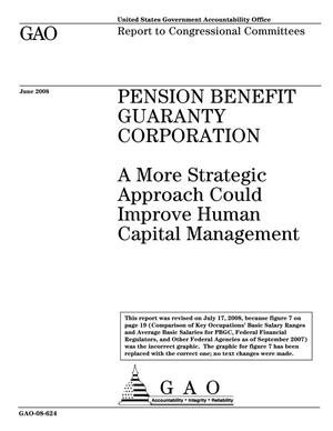 Primary view of object titled 'Pension Benefit Guaranty Corporation: A More Strategic Approach Could Improve Human Capital Management'.