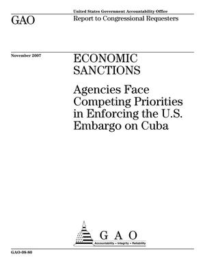 Primary view of object titled 'Economic Sanctions: Agencies Face Competing Priorities in Enforcing the U.S. Embargo on Cuba'.