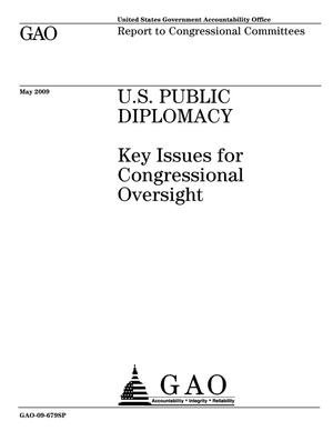 Primary view of object titled 'U.S. Public Diplomacy: Key Issues for Congressional Oversight'.
