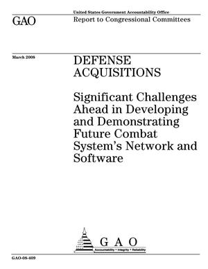 Primary view of object titled 'Defense Acquisitions: Significant Challenges Ahead in Developing and Demonstrating Future Combat System's Network and Software'.