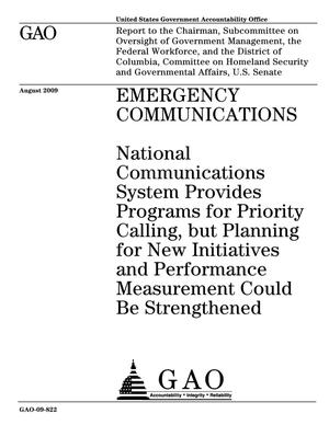 Primary view of object titled 'Emergency Communications: National Communications System Provides Programs for Priority Calling, but Planning for New Initiatives and Performance Measurement Could be Strengthened'.