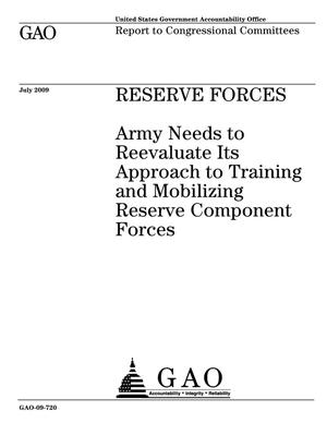 Primary view of object titled 'Reserve Forces: Army Needs to Reevaluate its Approach to Training and Mobilizing Reserve Component Forces'.