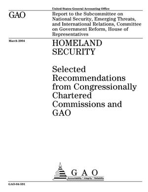 Primary view of object titled 'Homeland Security: Selected Recommendations from Congressionally Chartered Commissions and GAO'.