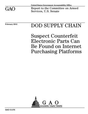 Primary view of object titled 'DOD Supply Chain: Suspect Counterfeit Electronic Parts Can Be Found on Internet Purchasing Platforms'.