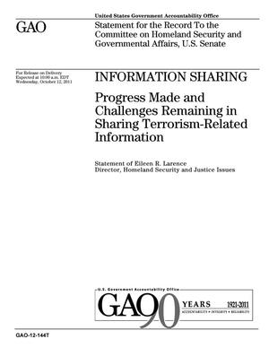 Primary view of object titled 'Information Sharing: Progress Made and Challenges Remaining in Sharing Terrorism-Related Information'.