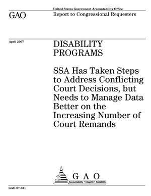 Primary view of object titled 'Disability Programs: SSA Has Taken Steps to Address Conflicting Court Decisions, but Needs to Manage Data Better on the Increasing Number of Court Remands'.