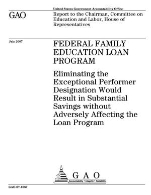 Primary view of object titled 'Federal Family Education Loan Program: Eliminating the Exceptional Performer Designation Would Result in Substantial Savings without Adversely Affecting the Loan Program'.