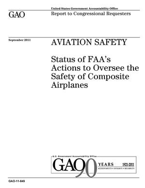 Primary view of object titled 'Aviation Safety: Status of FAA's Actions to Oversee the Safety of Composite Airplanes'.