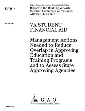 Primary view of object titled 'VA Student Financial Aid: Management Actions Needed to Reduce Overlap in Approving Education and Training Programs and to Assess State Approving Agencies'.