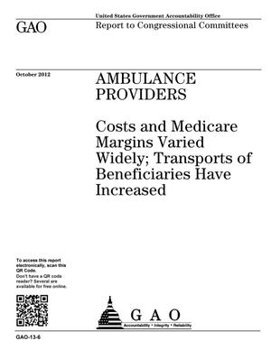 Primary view of object titled 'Ambulance Providers: Costs and Medicare Margins Varied Widely; Transports of Beneficiaries Have Increased'.