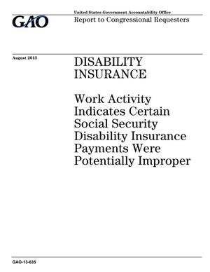 Primary view of object titled 'Disability Insurance: Work Activity Indicates Certain Social Security Disability Insurance Payments Were Potentially Improper'.
