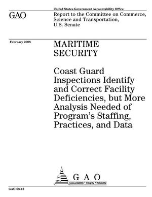 Primary view of object titled 'Maritime Security: Coast Guard Inspections Identify and Correct Facility Deficiencies, but More Analysis Needed of Program's Staffing, Practices, and Data'.