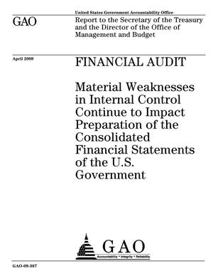 Primary view of object titled 'Financial Audit: Material Weaknesses in Internal Control Continue to Impact Preparation of the Consolidated Financial Statements of the U.S. Government'.