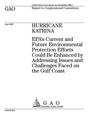 Primary view of object titled 'Hurricane Katrina: EPA's Current and Future Environmental Protection Efforts Could Be Enhanced by Addressing Issues and Challenges Faced on the Gulf Coast'.