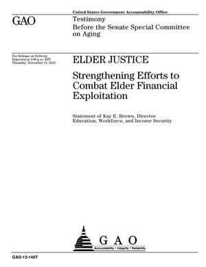 Primary view of object titled 'Elder Justice: Strengthening Efforts to Combat Elder Financial Exploitation'.