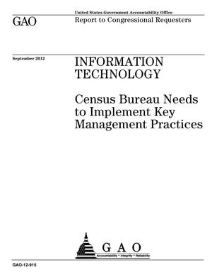 Primary view of object titled 'Information Technology: Census Bureau Needs to Implement Key Management Practices'.
